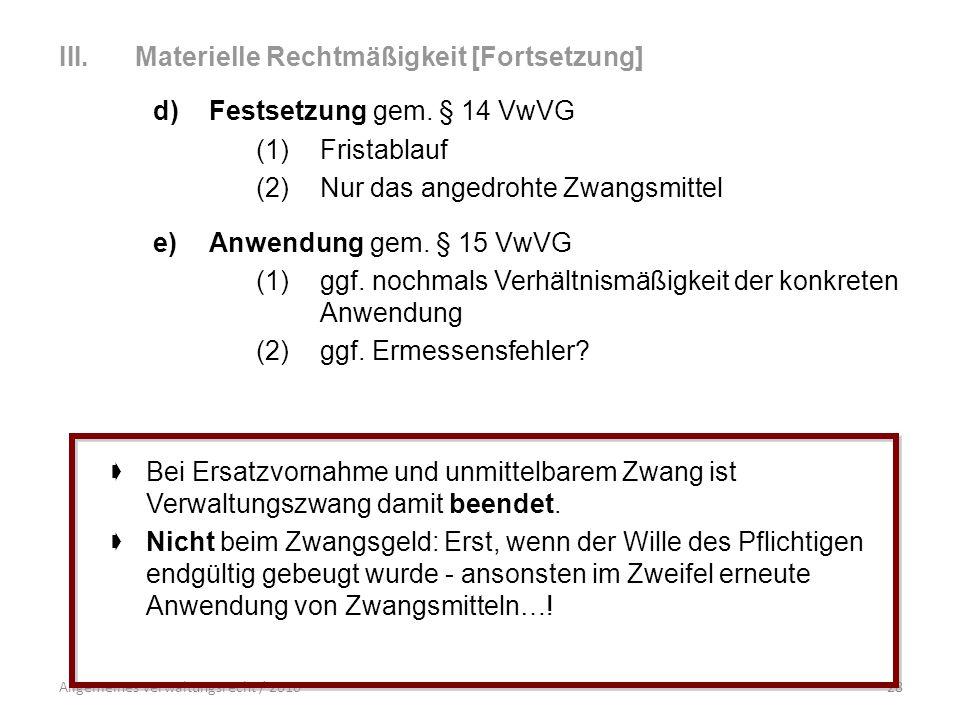 Materielle Rechtmäßigkeit [Fortsetzung] Festsetzung gem. § 14 VwVG